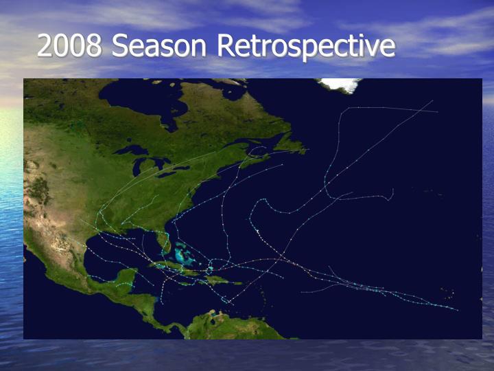 2008 Season Retrospective
