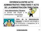diferencia entre acto administrativo tributario y acto de la administraci n tributaria