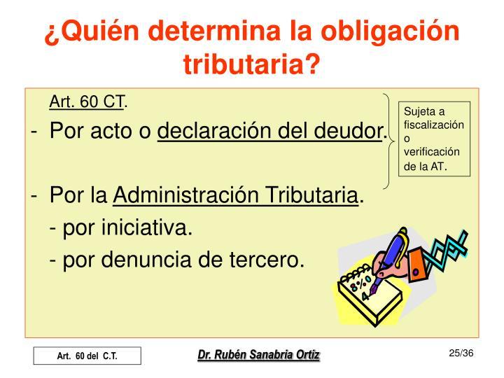 ¿Quién determina la obligación tributaria?
