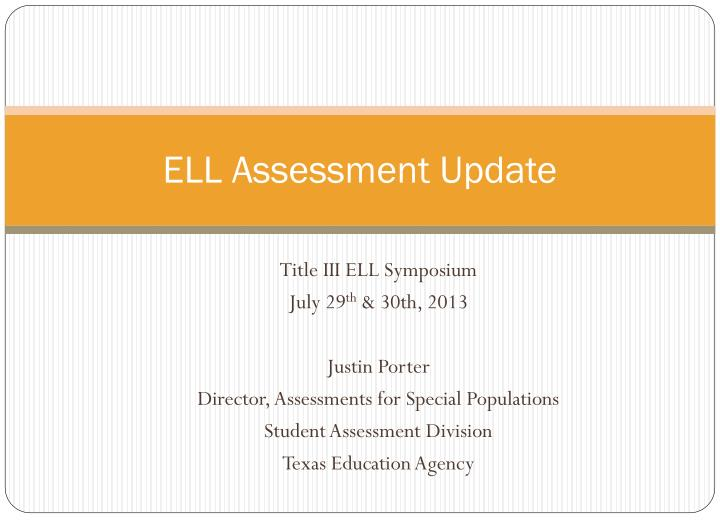 Ell assessment update