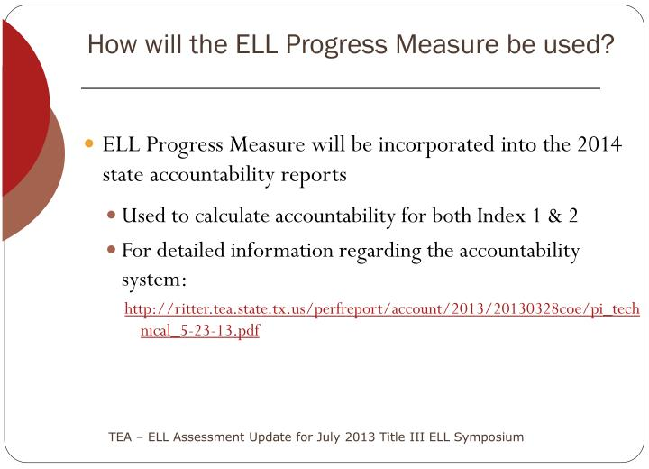 How will the ELL Progress Measure be used?