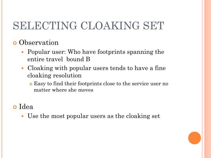 SELECTING CLOAKING SET