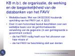 kb m b t de organisatie de werking en de toegankelijkheid van de databanken van het favv