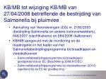 kb mb tot wijziging kb mb van 27 04 2008 betreffende de bestrijding van salmonella bij pluimvee