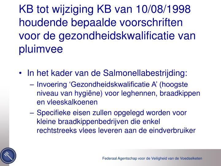 KB tot wijziging KB van 10/08/1998 houdende bepaalde voorschriften voor de gezondheidskwalificatie van pluimvee
