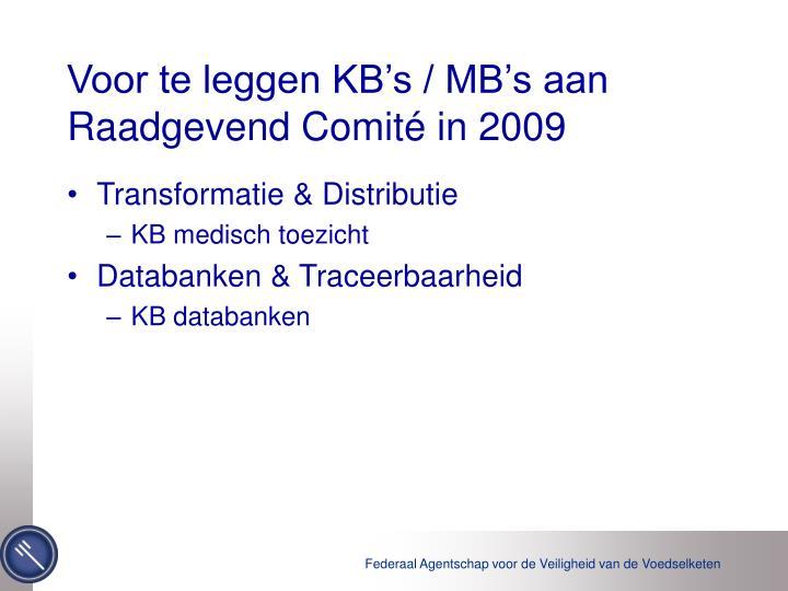 Voor te leggen KB's / MB's aan Raadgevend Comité in 2009