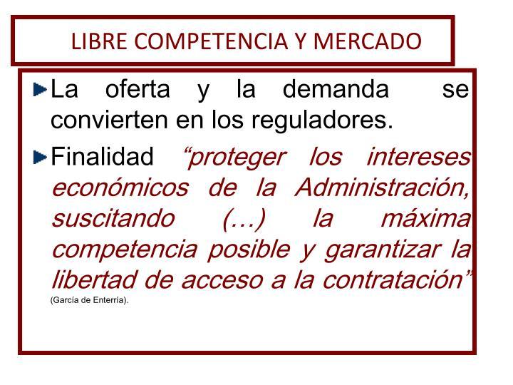 LIBRE COMPETENCIA Y MERCADO