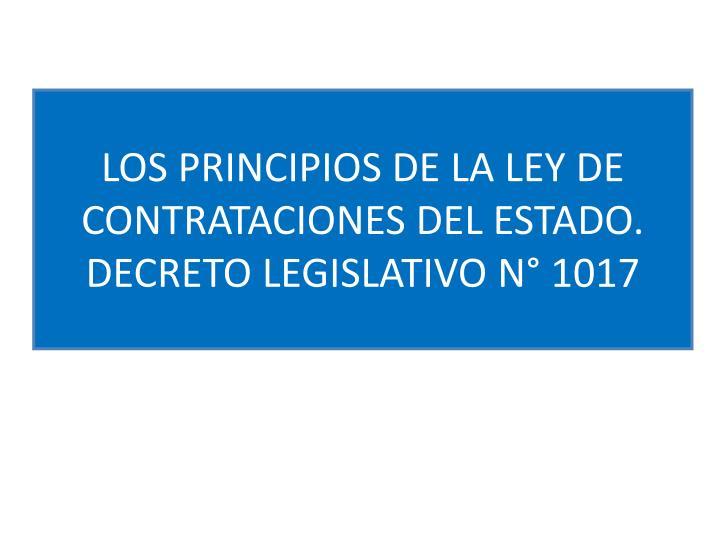 LOS PRINCIPIOS DE LA LEY DE CONTRATACIONES DEL ESTADO. DECRETO LEGISLATIVO N° 1017