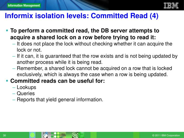Informix isolation levels: Committed Read (4)