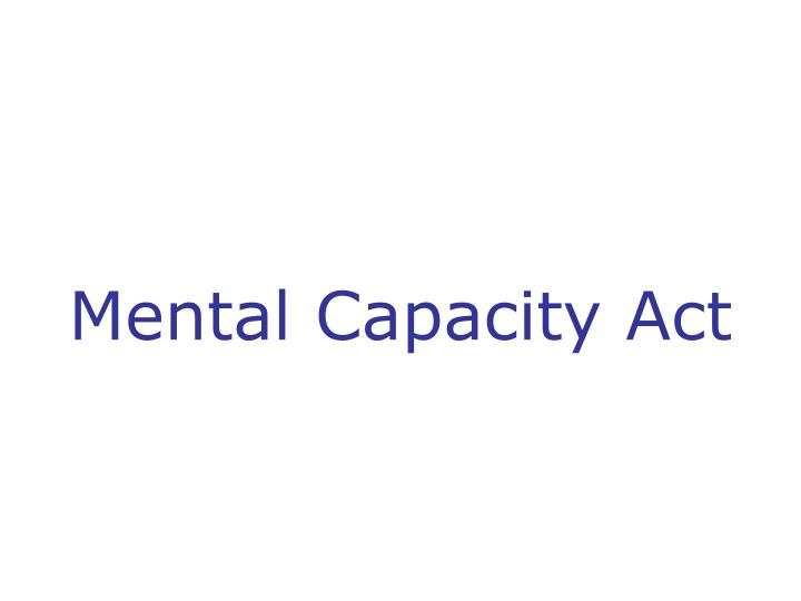 mental capacity act nvq 5 Using the mental capacity act a resource for families and friends of people with learning disabilities wwwhftorguk/family_carer_support/mca_resource_guide.