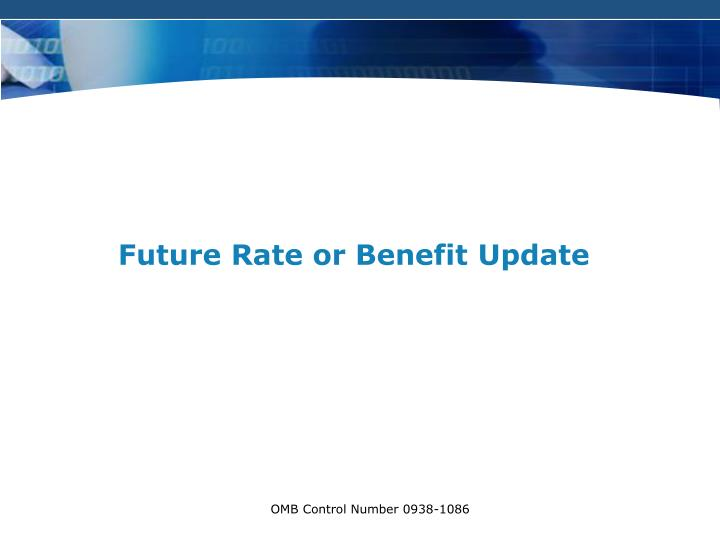 Future Rate or Benefit Update