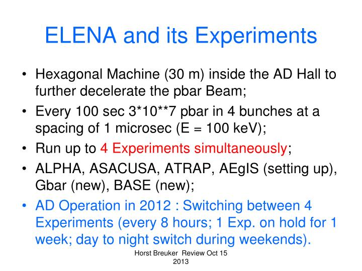 Elena and its experiments