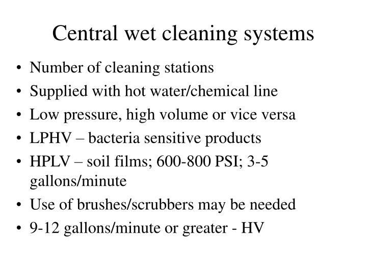 Central wet cleaning systems