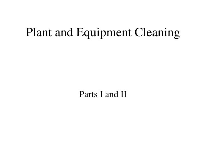 Plant and equipment cleaning