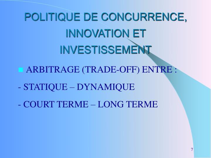 POLITIQUE DE CONCURRENCE, INNOVATION ET INVESTISSEMENT