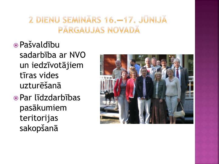 2 dienu seminārs 16.—17. jūnijā