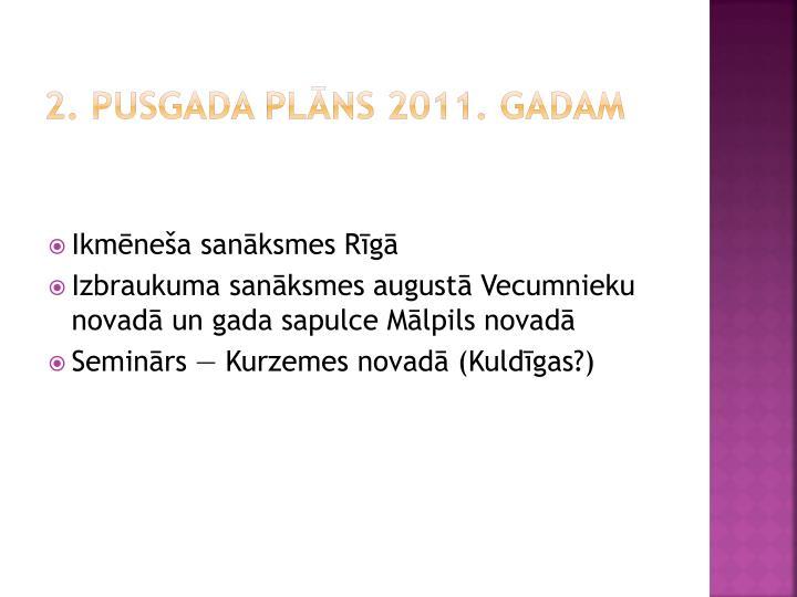 2. pusgada plāns 2011. gadam