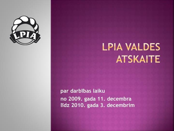 LPIA VALDES ATSKAITE