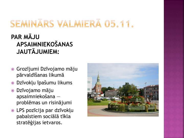 Seminārs Valmierā 05.11.