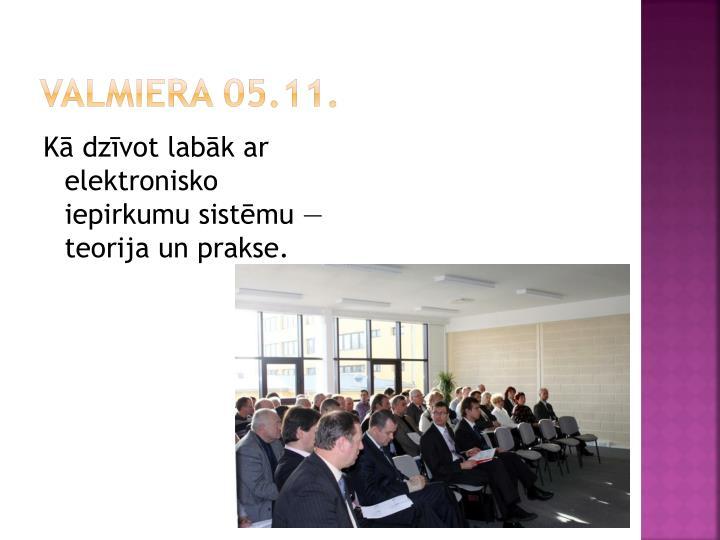 Valmiera 05.11.