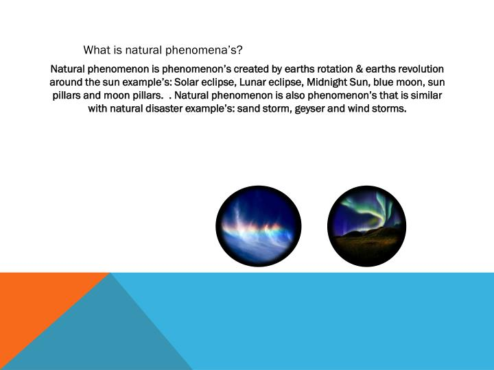 What is natural phenomena's?