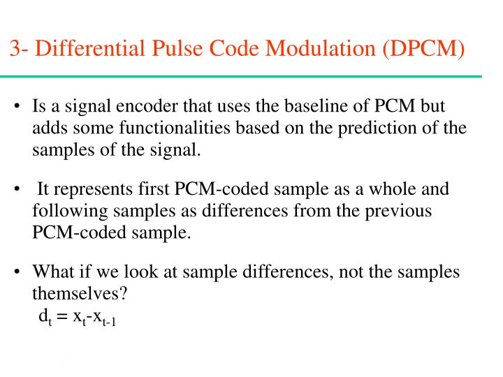 3- Differential Pulse Code Modulation (DPCM)