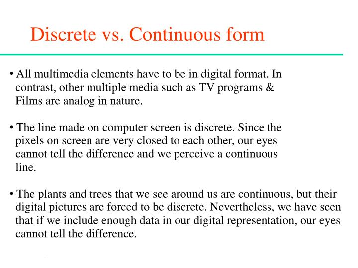 Discrete vs. Continuous form