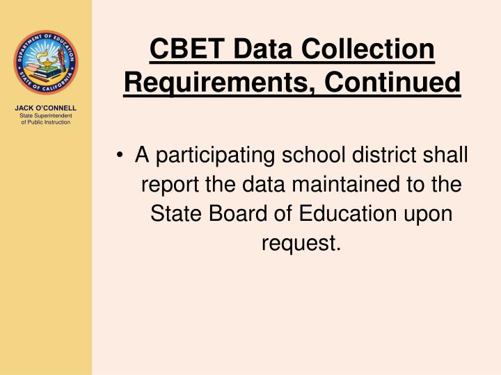 CBET Data Collection Requirements, Continued