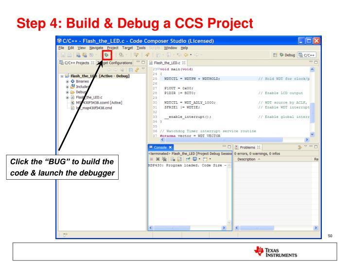 Step 4: Build & Debug a CCS Project