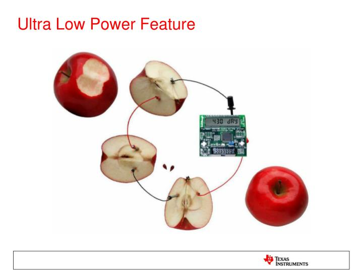 Ultra Low Power Feature