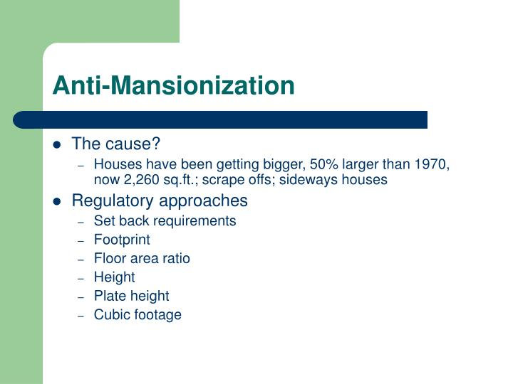 Anti-Mansionization