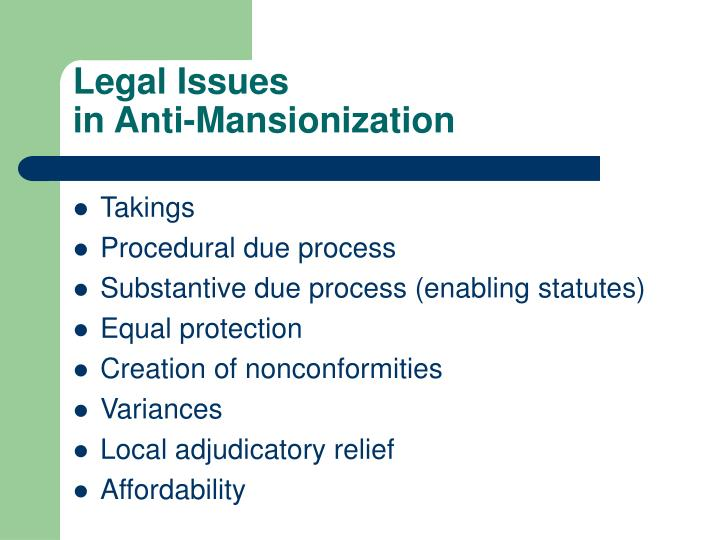 Legal Issues                                     in Anti-Mansionization