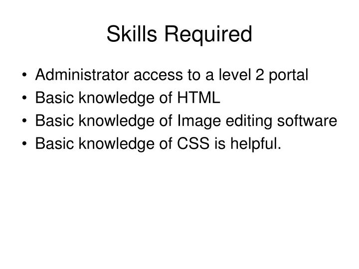 Skills required