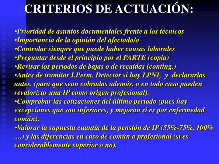 CRITERIOS DE ACTUACIÓN:
