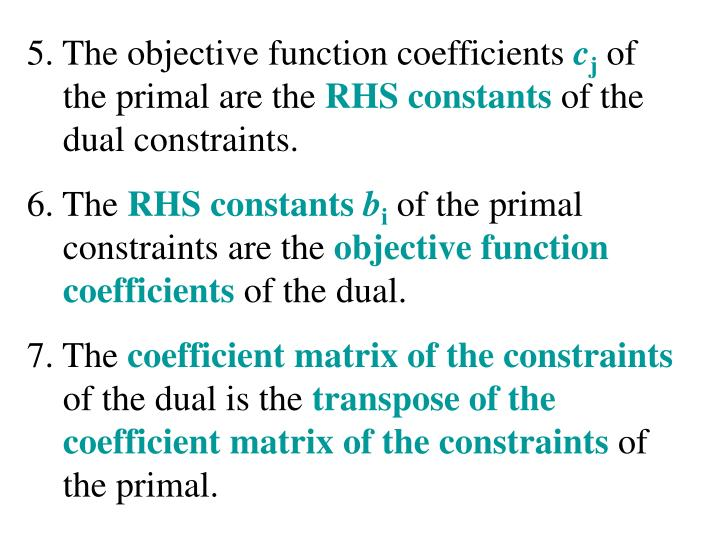 5. The objective function coefficients