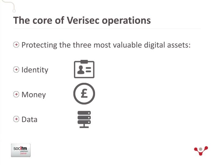 The core of Verisec operations