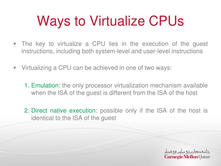 Ways to Virtualize CPUs