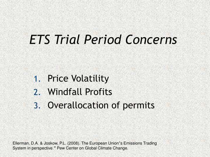 ETS Trial Period Concerns