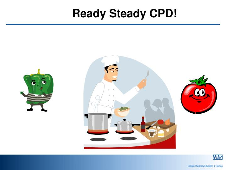 Ready Steady CPD!