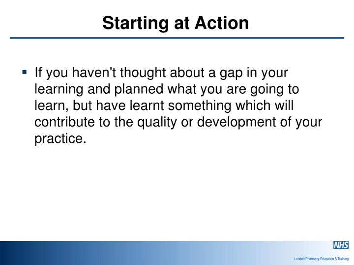 Starting at Action