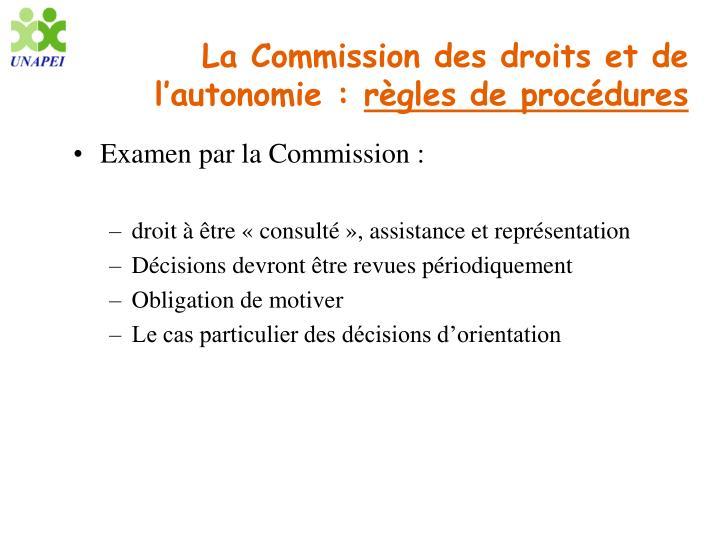 La Commission des droits et de l'autonomie :