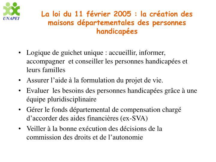 La loi du 11 février 2005 : la création des maisons départementales des personnes handicapées