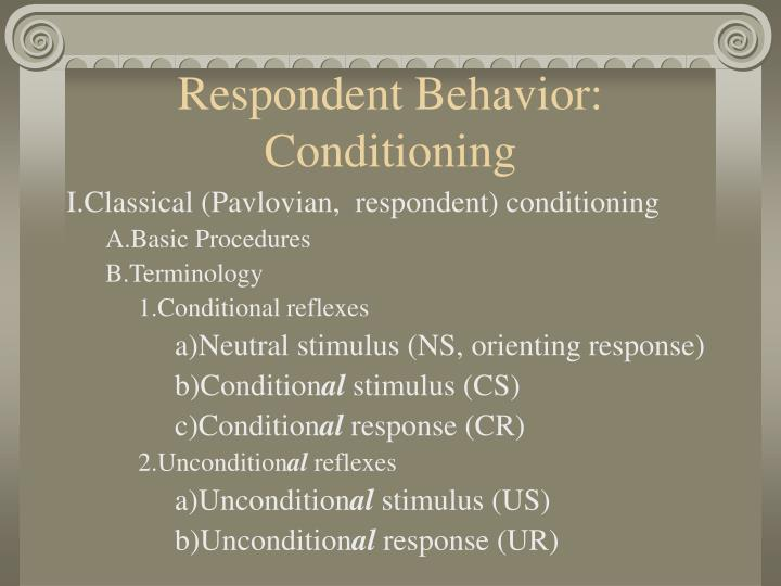 Respondent behavior conditioning