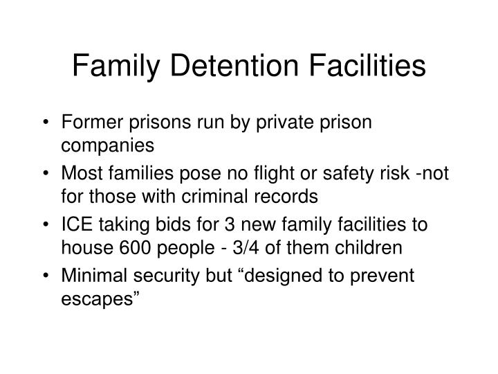 Family Detention Facilities