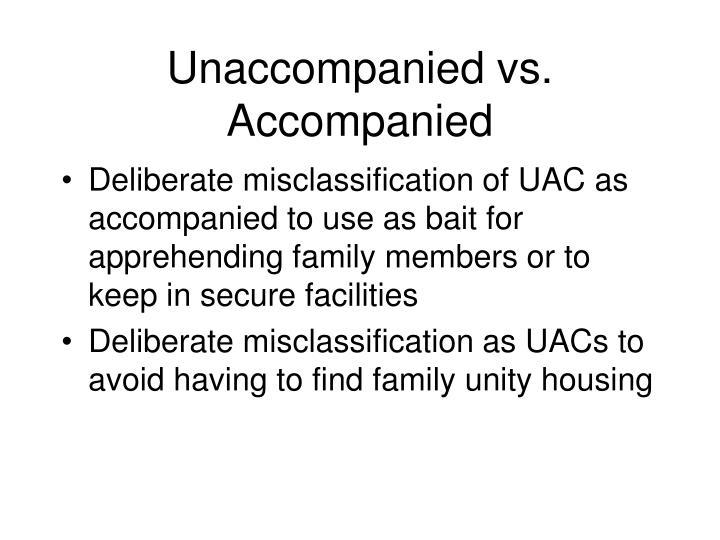 Unaccompanied vs. Accompanied