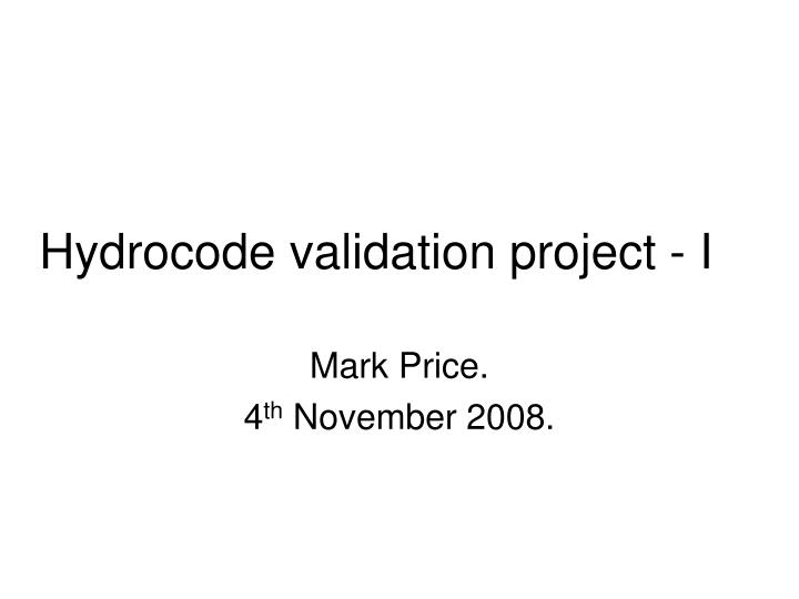 Hydrocode validation project i