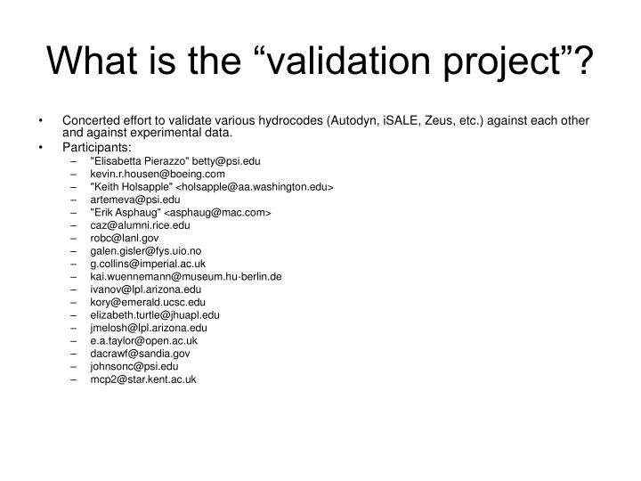 What is the validation project