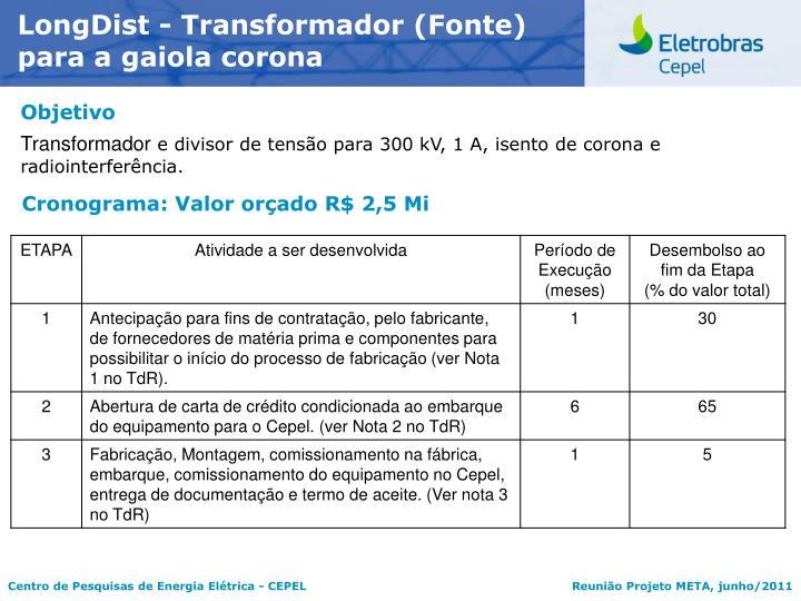 LongDist - Transformador (Fonte) para a gaiola corona