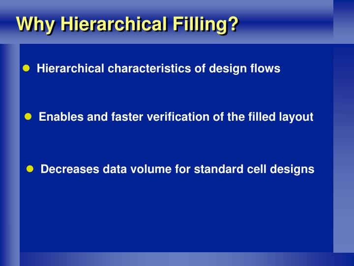 Why Hierarchical Filling?