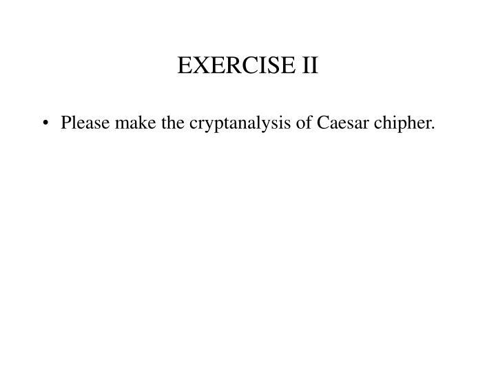 EXERCISE II